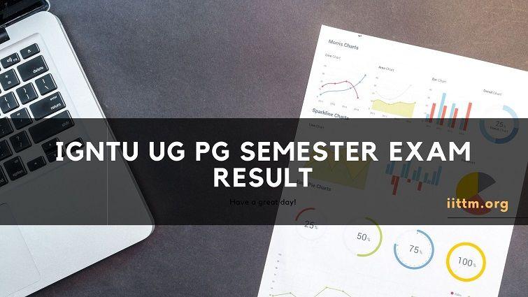 IGNTU UG PG Semester Exam Result