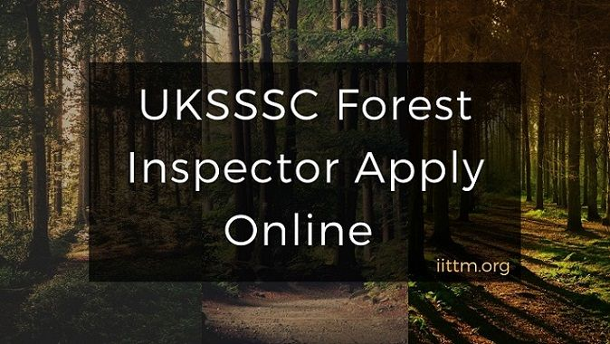 UKSSSC Forest Inspector Apply Online