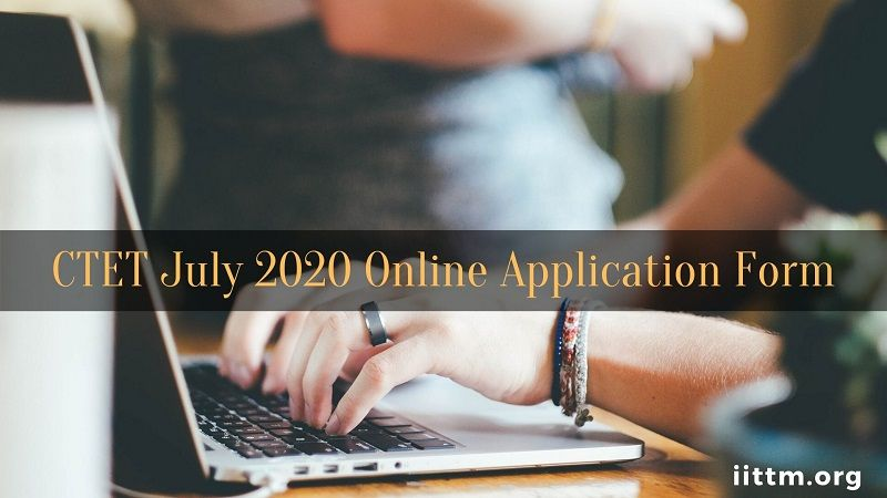 CTET Application Form July 2020