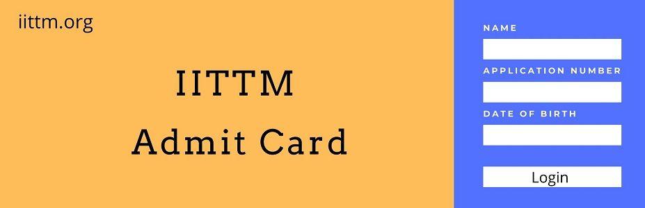 IITTM Admit Card