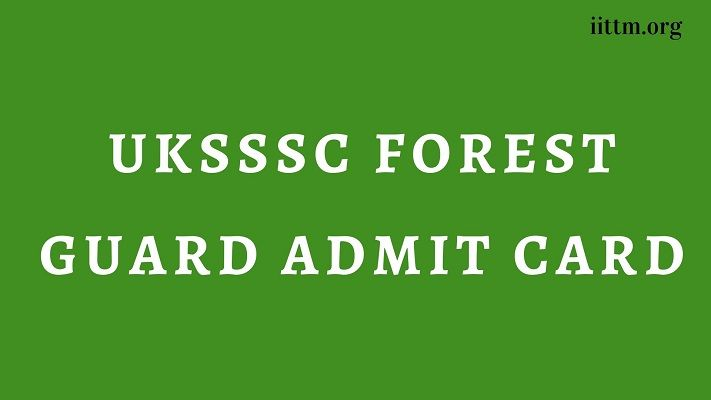 UKSSSC Forest Guard Admit Card