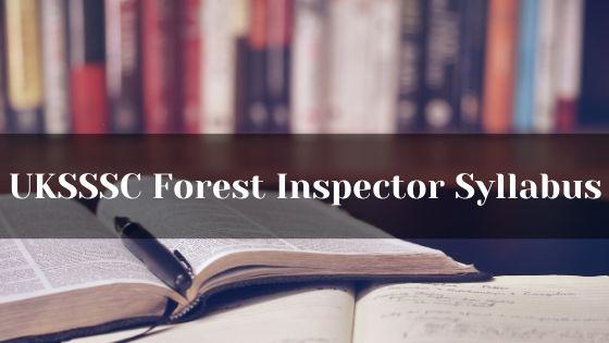 UKSSSC Forest Inspector Syllabus