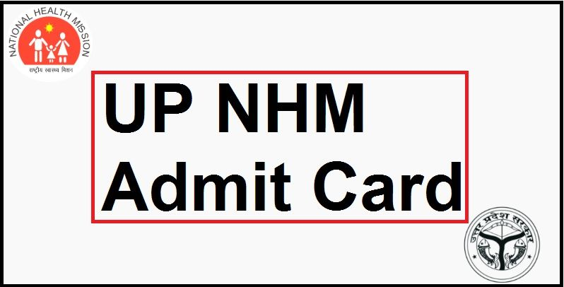 UP NHM Admit Card - ANM, Staff Nurse Other Posts