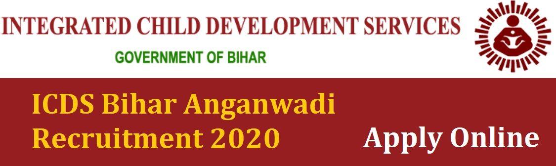 ICDS Bihar Anganwadi Recruitment 2020 Apply Online