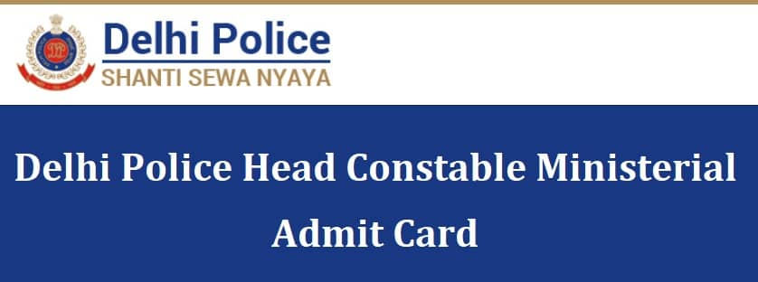 Delhi Police Head Constable Ministerial Admit Card