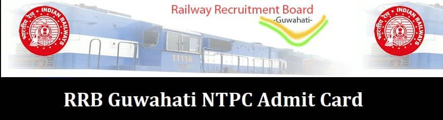 RRB Guwahati NTPC Admit Card