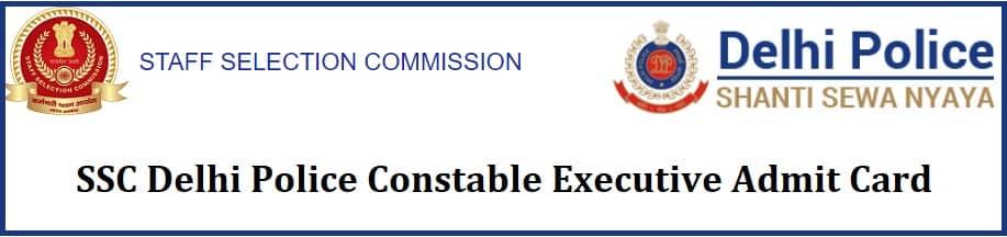 SSC Delhi Police Constable Executive Admit Card