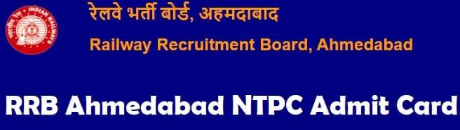 RRB Ahmedabad NTPC Admit Card