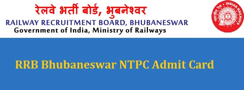 RRB Bhubaneswar NTPC Admit Card