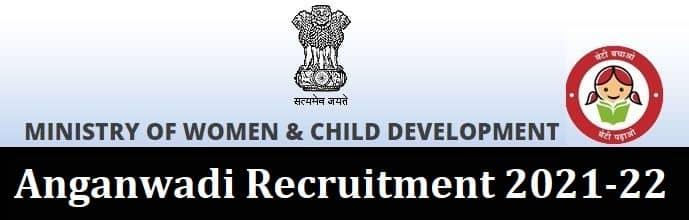 Anganwadi Recruitment 2021-22