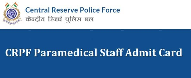CRPF Paramedical Staff Admit Card