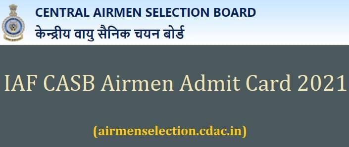Airmen Admit Card 2021 IAF CASB Group X Y Hall Ticket airmenselection.cdac.in