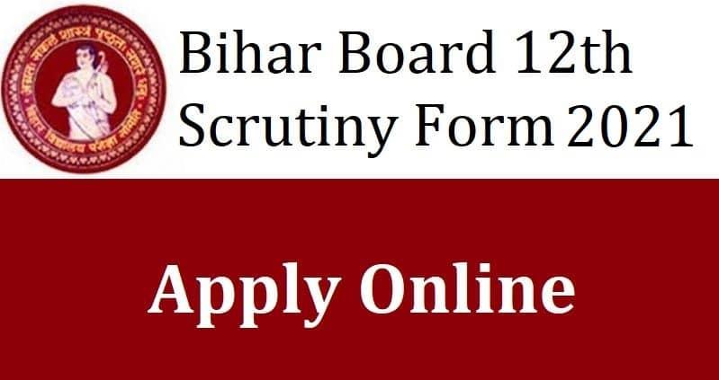 Bihar Board 12th Scrutiny Apply online 2021