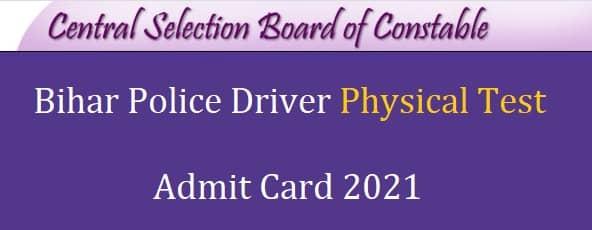 Bihar Police Driver Physical Admit Card 2021