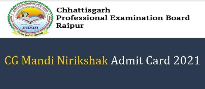 CG Mandi Nirikshak Admit Card 2021