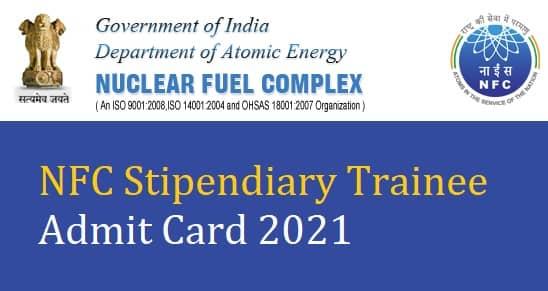 NFC Stipendiary Trainee Admit Card 2021