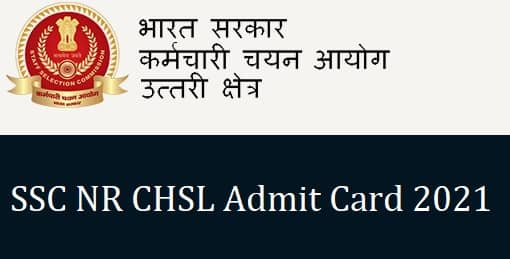 SSC NR CHSL Admit Card 2021