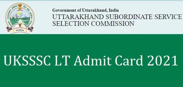 UKSSSC LT Admit Card 2021