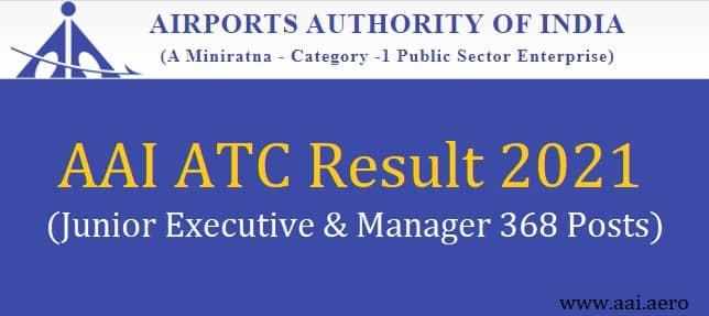 AAI ATC Result 2021 Junior Executive and Manager 368 Posts