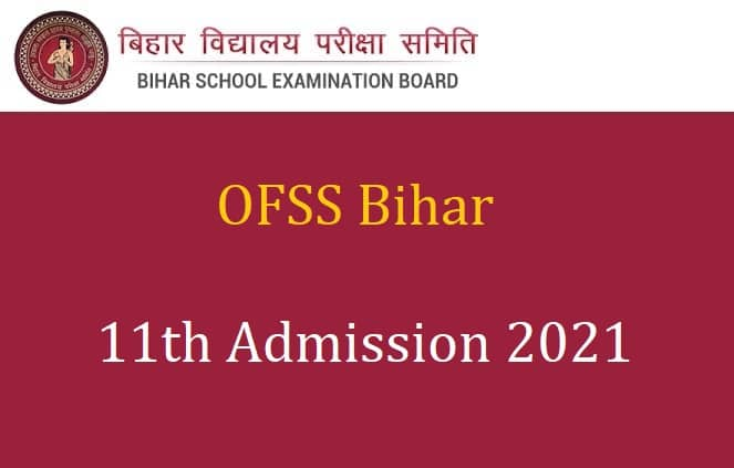 OFSS Bihar 11th Admission 2021