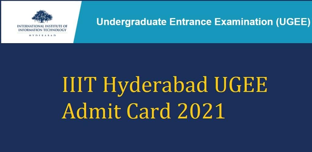 IIIT Hyderabad UGEE Admit Card 2021
