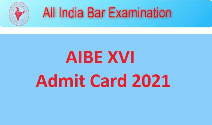 AIBE XVI Admit Card 2021
