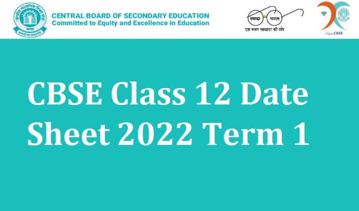 CBSE Class 12 Date Sheet 2022 Term 1