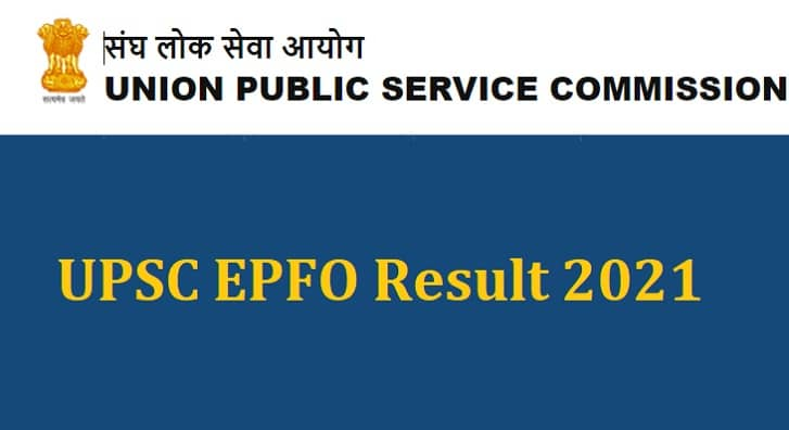 UPSC 2021 EPFO Results Announced, Link for List of Shortlisted Candidates